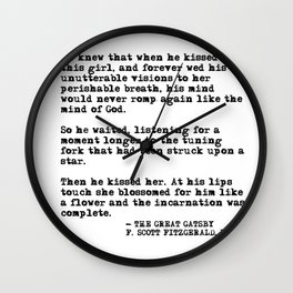 When he kissed this girl - The Great Gatsby - Fitzgerald quote Wall Clock