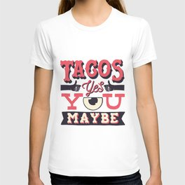 tacos, yes... you, maybe T-shirt