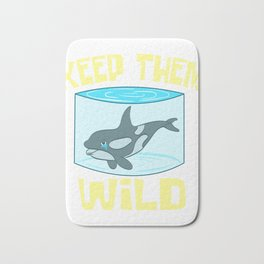 """A Perfect Gift For Wild Friends Saying """"Keep Them Wild"""" T-shirt Design Dolphin Sea Creatures Whales Bath Mat"""