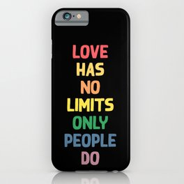 Love humor typography illustration - love has no limits only people do iPhone Case