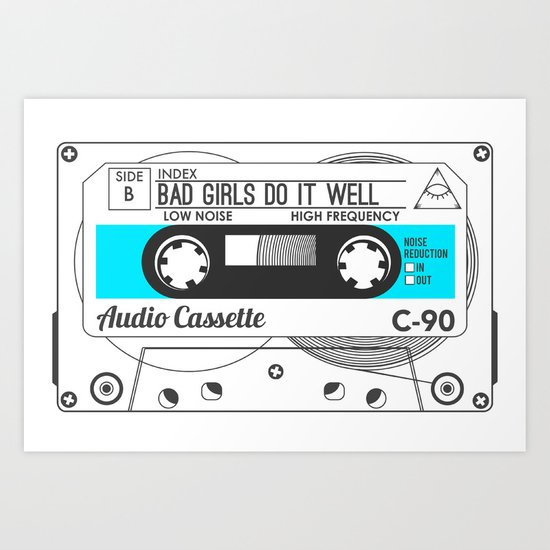 Audio Cassette SIDE B ▲BADGIRLSDOITWELL▲ BLUE Art Print