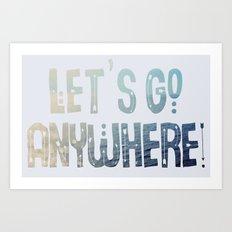 Anywhere Art Print