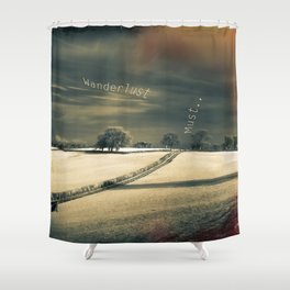 I Wander because... Shower Curtain
