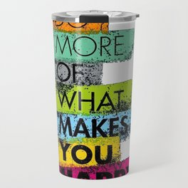 Quote of the day Travel Mug