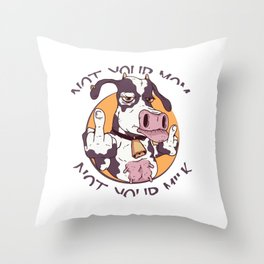 Funny Savage Cow Lover Vegan Animal Rights Advocacy Not Your Mom Throw Pillow