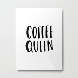 Coffee queen - typography print Metal Print