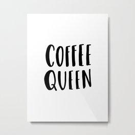 Coffee queen - typography print Metal Print