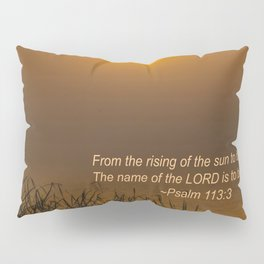 Psalm 113:3 Sunrise Pillow Sham