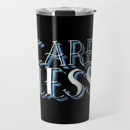 Careless Travel Mug