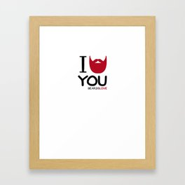 I BEARD YOU Framed Art Print