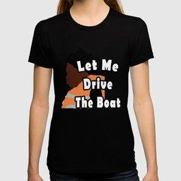 Let Me Drive The Boat Captain Kodak T-shirt