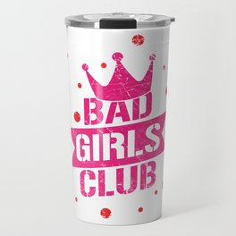 Bad girls club Travel Mug