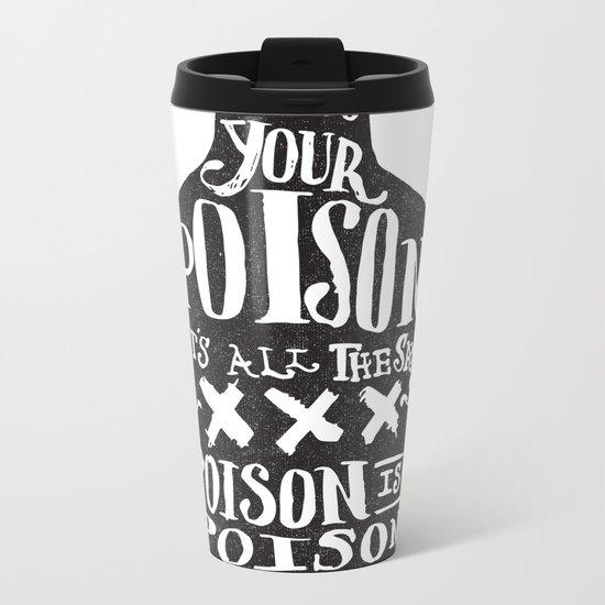 PICK YOUR POISON - REVERSE Metal Travel Mug