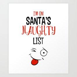I'm on Santa's Naughty List Art Print