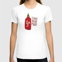 sriracha T-shirts featuring TRUE LOVE by Josh LaFayette
