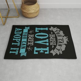 You can't buy love but you can adopt it Rug