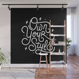 Own Your Style - Black and white monoline script hand lettering Wall Mural