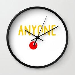 Anyone can be a clown Wall Clock