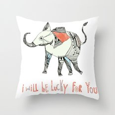 i will be lucky for you. Throw Pillow