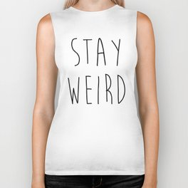 Stay Weird Funny Quote Biker Tank