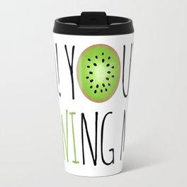Ha! You're Kiwing Me! Travel Mug