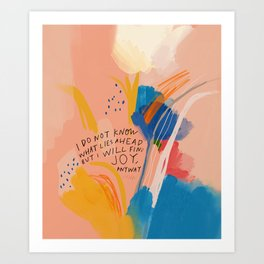 Find Joy. The Abstract Colorful Florals Art Print
