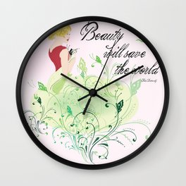 Beauty will save the world Wall Clock