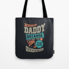 I'm Called Daddy Tote Bag