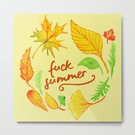 fuck summer Metal Print