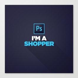I'm a Shopper! Canvas Print