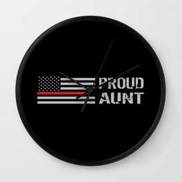 Firefighter: Proud Aunt (Thin Red Line) Wall Clock