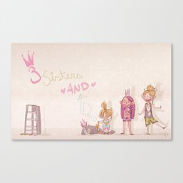3 Sisters and a Dog! Canvas Print