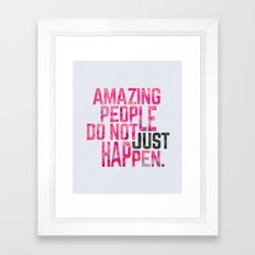 Amazing People Motivational Quote Framed Art Print
