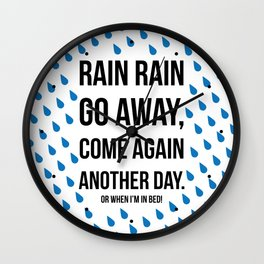 Rain Rain Go Away Wall Clock