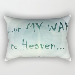on my way to heaven Rectangular Pillow