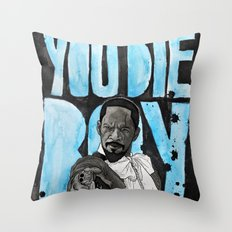 I LIKE THE WAY YOU DIE BOY Throw Pillow