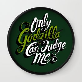 Only God(zilla) Can Judge Me. Wall Clock
