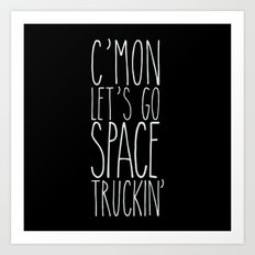 space truckin' Art Print