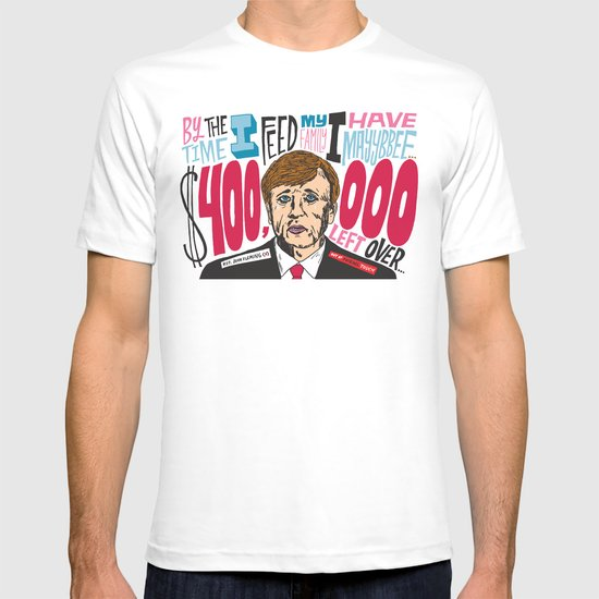Only having $400,000 T-shirt