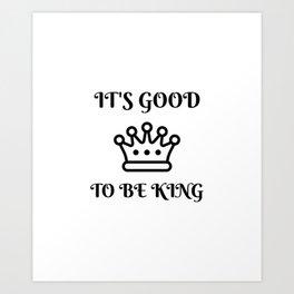 I'm King Art Print