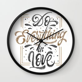 Do Everything In Love Wall Clock