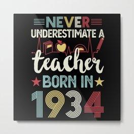 Teacher born in 1934 90th Birthday Gift Teaching Metal Print