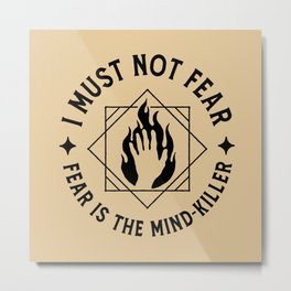 I must not fear II Metal Print