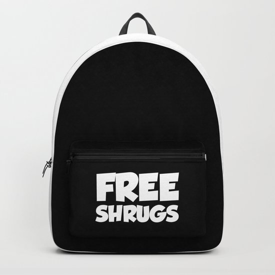 Free Shrugs Funny Quote Backpack
