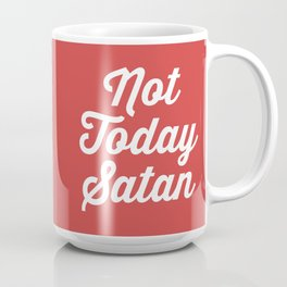 Not Today Satan Funny Quote Coffee Mug