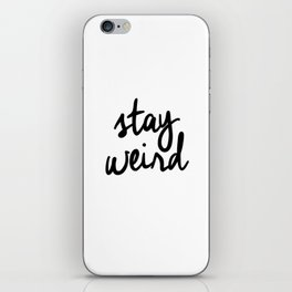 Stay Weird Black and White Humorous Inspo Typography Poster for the Young Wild and Free iPhone Skin