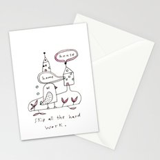skip all the hard work Stationery Cards