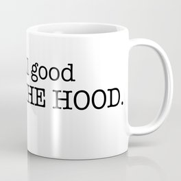 ALL GOOD... Coffee Mug