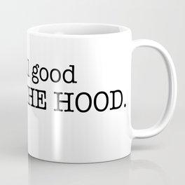 ALL GOOD... Coffee Mug