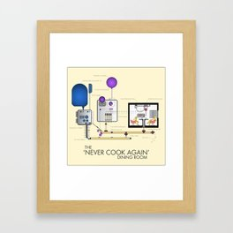 "The ""Never Cook Again"" Dining Room Framed Art Print"